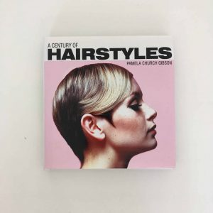 A Centuary of Hairstyles -Pamela Church gibson