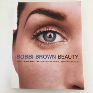 Bobbi Brown Beauty The Ultimate Beauty Resource