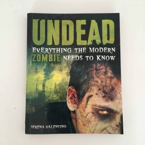 Undead Everything the modern zombie needs to know-Serena Valentino
