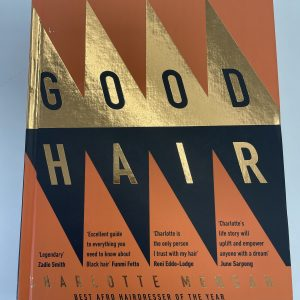 Good Hair-The Essential Guide to Afro, Textured & Curly Hair-Charlotte Mensah